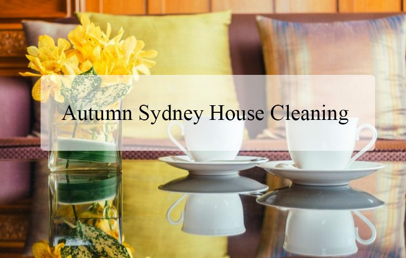 Autumn Sydney House Cleaning