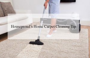 Houseproud's Home Carpet Cleaning Tip
