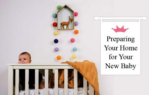 Preparing Your Home for Your New Baby